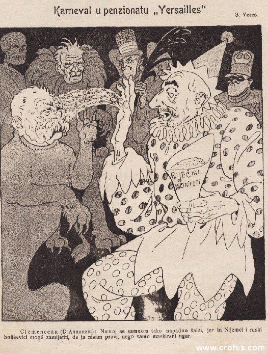 """""""Karneval u penzionatu """"Versailles"""""""" (1920.) Tekst: Clemenceau (D´Annunziu): """"Nemoj se samnom tako napadno šaliti, jer bi Nijemci i ruski boljševici mogli zamijetiti, da ja nisam pravi, nego samo maskirani tigar."""" Upozoravaju se ovom karikaturom sile antante kao popustljivošću prema D´Annuzievoj okupaciji Rijeke otvaraju vrata drugim ekstremistima kao onima u Njemačkoj i Rusiji. Francuskom je predsjedniku Clemencau nadimak bio """"tigar."""""""