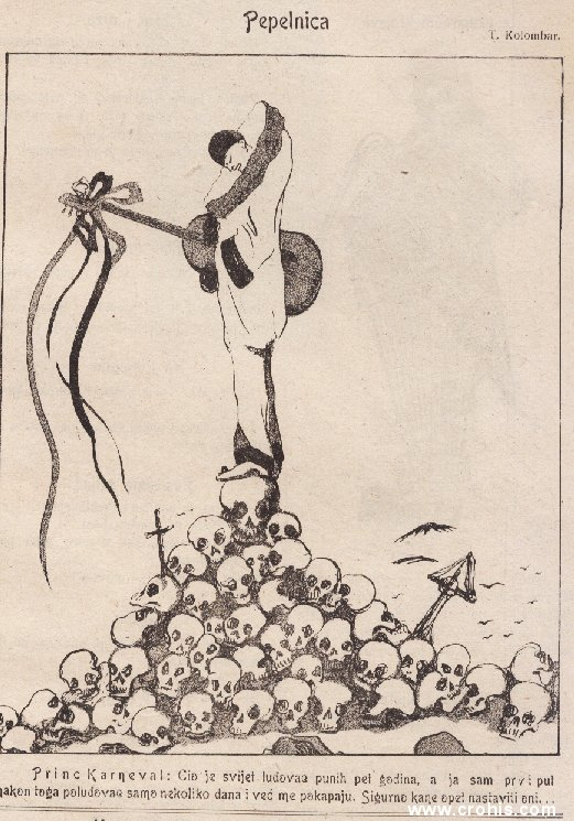 """""""Pepelnica"""" (1920.) Tekst: """"Princ Karneval: Cio je svijet ludovao punih pet godina, a ja sam prvi put nakon toga poludovao nekoliko dana i već me pokapaju. Sigurno kane opet nastaviti oni... """" Još jedna karikatura koja najavljuje skoru obnovu neprijateljstava iz I. sv. r."""